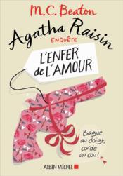 Agatha Raisin enquête t.11 ; l'enfer de l'amour - Couverture - Format classique