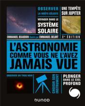L'astronomie comme vous ne l'avez jamais vue - Couverture - Format classique