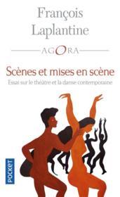 Scènes et mises en scène : essai sur le théâtre et la danse contemporaine - Couverture - Format classique