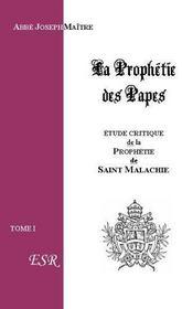 La prophétie des papes, étude critique sur saint Malachie - Couverture - Format classique
