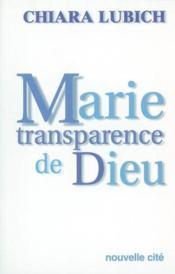 Marie Transparence De Dieu - Couverture - Format classique