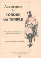 Origines De L'Ordre Du Temple - Couverture - Format classique