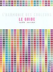 L'harmonie des couleurs, le guide ; 1400 combinaisons chromatiques - Intérieur - Format classique