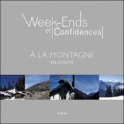 W.e et confidences à la montagne en europe - Couverture - Format classique
