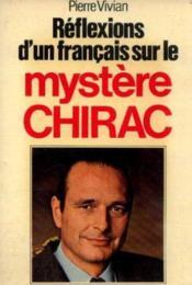 Reflexions d'un français sur le mystère Chirac - Couverture - Format classique