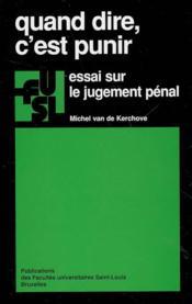 Quand Dire, C'Est Punir : Essai Sur Le Jugement Penal - Couverture - Format classique