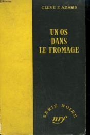 Un Os Dans Le Fromage. ( The Crooking Finger ). Collection : Serie Noire Sans Jaquette N° 120 - Couverture - Format classique