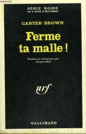 Ferme Ta Malle ! Collection : Serie Noire N° 1119 - Couverture - Format classique