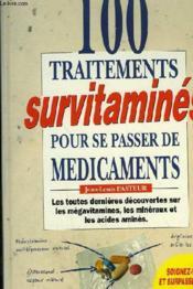 100 Traitements Survitamines Pour Se Passer De Medicaments - Couverture - Format classique