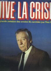 Vive La Crise Hors Serie Fevrier 1984. La Grande Mutation Des Annees 80 Racontee Par Yves Montand. - Couverture - Format classique