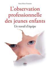 L'observation professionnelle des jeunes enfants (2e édition) - Couverture - Format classique