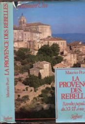 La Provence Des Rebelles - Revoltes Populaires Du Xviie Siecle A Nos Jours - Couverture - Format classique