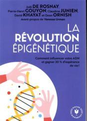 La révolution épigénétique ; votre mode de vie compte plus que votre hérédité ! - Couverture - Format classique