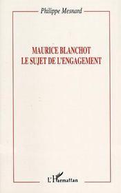 Maurice Blanchot ; Le Sujet De L'Engagement - Intérieur - Format classique