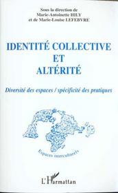 Identitie Collective Et Alterite ; Diversite Des Espaces ; Specificite Des Pratiques - Intérieur - Format classique