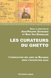 Curateurs du ghetto ; association des juifs en Belgique sous occupation - Intérieur - Format classique