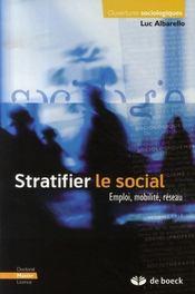 Stratifier le social ; emploi, mobilité, réseau - Intérieur - Format classique