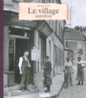 Le village autrefois - Couverture - Format classique