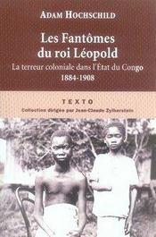 Les fantômes du roi Léopold ; la terreur coloniale dans l'état du Congo, 1884-1908 - Intérieur - Format classique