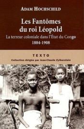 Les fantômes du roi Léopold ; la terreur coloniale dans l'état du Congo, 1884-1908 - Couverture - Format classique