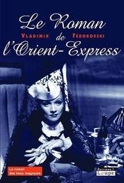 Le roman de l'orient-express - Intérieur - Format classique