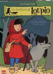 Les aventures de Loupio t.1 ; la rencontre et autres récits - Couverture - Format classique