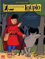 Les aventures de Loupio t.1 ; la rencontre et autres récits - Intérieur - Format classique