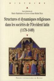 Structures et dynamiques religieuses dans les sociétés de l'Occident latin (1179-1449) - Couverture - Format classique