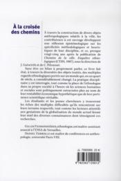 À la croisée des chemins ; contributions et réflexions épistémologiques en anthropologie urbaine - 4ème de couverture - Format classique