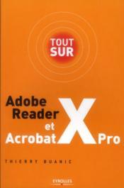 Tout sur Adobe Reader X et Acrobat X Pro - Couverture - Format classique