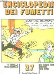Enciclopedia Dei Fumetti N° 27 Le Dolcezze Della Famiglia, Blondie , Li Abner... Texte En Italien. - Couverture - Format classique
