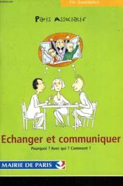 Paris Associatif. Echanger Et Communiquer. Pourquoi ? Avec Qui ? Comment ? - Couverture - Format classique