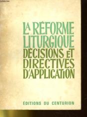 La Reforme Liturgique - Decisions Et Directives D'Application - Couverture - Format classique