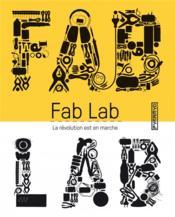 Fab Lab : la révolution est en marche - Couverture - Format classique