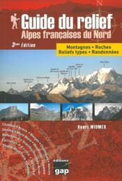 Guide du relief alpes francaises du nord - 3ed - Couverture - Format classique