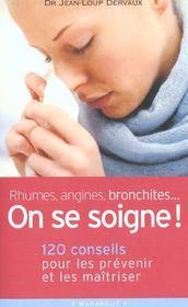 Rhumes Angines Bronchites ; On Se Soigne - Intérieur - Format classique