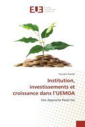 Institution, investissements et croissance dans l'uemoa - une approche panel var - Couverture - Format classique