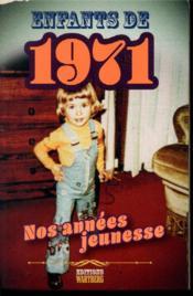 Enfants de ; 1971 ; nos années jeunesse - Couverture - Format classique
