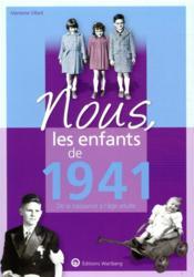 Nous, les enfants de ; 1941 ; de la naissance à l'âge adulte - Couverture - Format classique