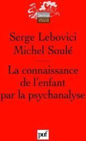 La connaissance de l'enfant par la psychanalyse (2e édition) - Couverture - Format classique