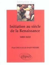 Initiation Au Siecle De La Renaissance 1480-1610 - Intérieur - Format classique