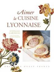 Aimer la cuisine lyonnaise - Couverture - Format classique