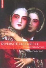 Diversité culturelle et mondialisation - Couverture - Format classique