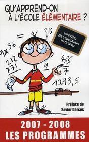Qu'apprend-on a l'ecole elementaire ? les programmes (edition 2007-2008) - Intérieur - Format classique