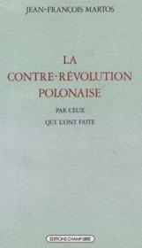 La Contre-Revolution Polonaise Par Ceux Qui L'Ont Faite - Couverture - Format classique