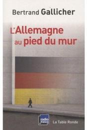 L'Allemagne au pied du mur - Couverture - Format classique