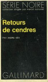 Collection : Serie Noire N° 1589 Retours De Cendres - Couverture - Format classique