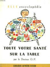 Toute Votre Sante Sur La Table. Collection : Elle Encyclopedie N° 8 - Couverture - Format classique