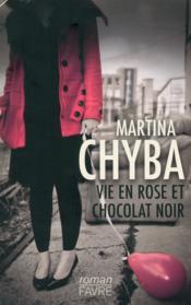 Vie en rose et chocolat noir - Couverture - Format classique