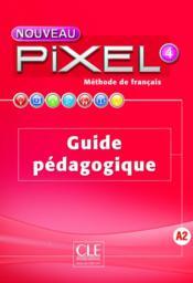 METHODE PIXEL ; niveau 4 ; guide pédagogique - Couverture - Format classique